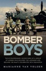 Bomber Boys - The Hair-raising Adventures of a Group of Airmen Who Escaped the Japanese and Became the RAAF's Celebrated 18th Squadron (ISBN: 9781760296476)