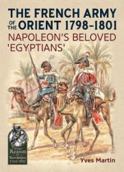 French Army of the Orient 1798-1801 - Yves Martin (ISBN: 9781911512714)