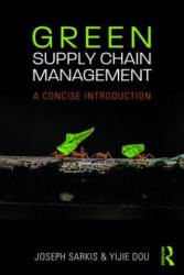 Green Supply Chain Management - A concise introduction (ISBN: 9781138302815)