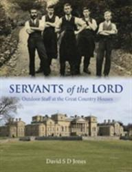 Servants of the Lord - Outdoor Staff at the Great Country Houses (ISBN: 9781846892479)