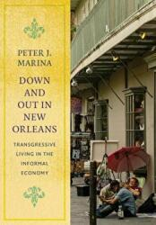 Down and Out in New Orleans - Transgressive Living in the Informal Economy (ISBN: 9780231178525)