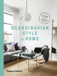 Scandinavian Style at Home - A Room-by-Room Guide (ISBN: 9780500519561)