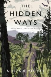 Hidden Ways - Alistair Moffat (ISBN: 9781786891013)