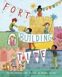 Fort-Building Time - Megan Wagner Lloyd, Abigail Halpin (ISBN: 9780399556555)