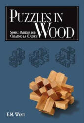 Puzzles in Wood - Simple Patterns for Creating 45 Classics (2007)