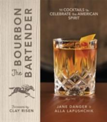 Bourbon Bartender - 50 Cocktails to Celebrate the American Spirit (ISBN: 9781454926290)