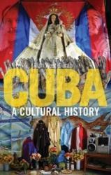 Cuba - A Cultural History (ISBN: 9781780238395)