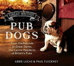 Great British Pub Dogs - Paul Fleckney, Abbie Lucas (ISBN: 9781472139177)
