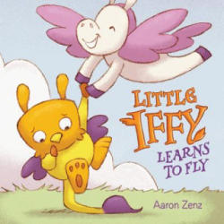 Little Iffy Learns to Fly (ISBN: 9781503939868)