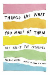 Things Are What You Make of Them - Adam J. Kurtz, Grace Bonney (ISBN: 9780143131519)