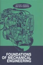 Foundations of Mechanical Engineering - A. D. Johnson (ISBN: 9781138442825)