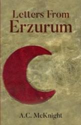 Letters From Erzurum - A. C. McKnight (ISBN: 9780957646193)