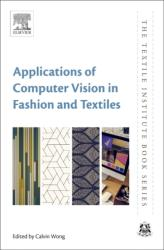 Applications of Computer Vision in Fashion and Textiles (ISBN: 9780081012178)