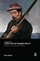 Justice and the Slaughter Bench - Essays on Law's Broken Dialectic (ISBN: 9781138563957)
