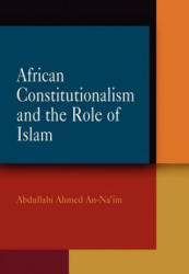 African Constitutionalism and the Role of Islam (ISBN: 9780812239621)