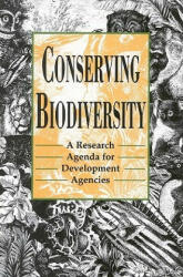 Conserving Biodiversity - A Research Agenda for Development Agencies (ISBN: 9780309046831)