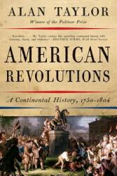 American Revolutions: A Continental History, 1750-1804 - A Continental History, 1750-1804 (ISBN: 9780393354768)