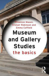 Museum and Gallery Studies - The Basics (ISBN: 9780415834551)