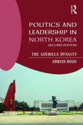 Politics and Leadership in North Korea - Adrian Buzo (ISBN: 9781138187375)