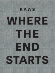 KAWS: Where the End Starts - Andrea Karnes, Marla Price (ISBN: 9780929865362)