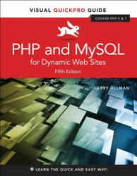 PHP and MySQL for Dynamic Web Sites - Larry Ullman (ISBN: 9780134301846)