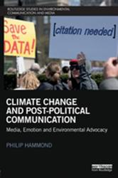 Climate Change and Post-Political Communication - Media, Emotion and Environmental Advocacy (ISBN: 9781138777507)