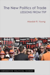 New Politics of Trade - Lessons from TTIP (ISBN: 9781911116752)