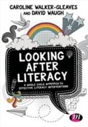 Looking After Literacy - A Whole Child Approach to Effective Literacy Interventions (ISBN: 9781473971639)