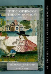 Clothing of the Common Sort, 1570-1700 - +Margaret Spufford, Susan Mee (ISBN: 9780198807049)