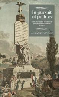 In Pursuit of Politics - Adrian O'Connor (ISBN: 9781526120564)