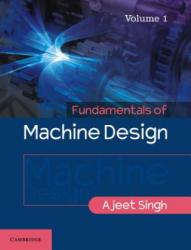 Fundamentals of Machine Design - Ajeet Singh (ISBN: 9781316630402)