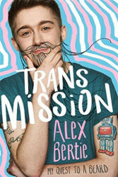 Trans Mission - My Quest to a Beard (ISBN: 9781526360687)