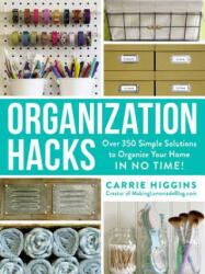 Organization Hacks - Carrie Higgins (ISBN: 9781507203330)