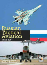 Russian Tactical Aviation - Since 2001 (ISBN: 9781902109527)
