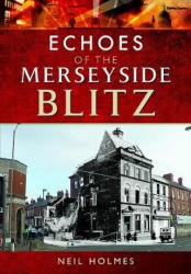 Echoes of the Merseyside Blitz (ISBN: 9781526702586)