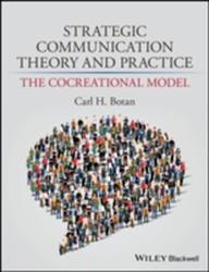 Strategic Communication Theory and Practice - The Cocreational Model (ISBN: 9780470674581)