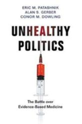 Unhealthy Politics - The Battle over Evidence-Based Medicine (ISBN: 9780691158815)