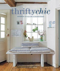 Thrifty Chic - Interior Style on a Shoestring (ISBN: 9781782494973)
