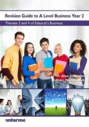 Revision Guide to A Level Business Year 2 - Themes 3 & 4 of Edexcel's Business (ISBN: 9781780140407)