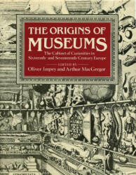 Origins of Museums - The Cabinet of Curiosities in Sixteenth-and-Seventeenth-Century Europe (ISBN: 9781910807194)