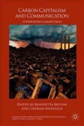 Carbon Capitalism and Communication - Confronting Climate Crisis (ISBN: 9783319578750)
