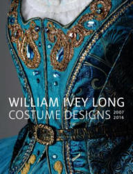 William Ivey Long - Costume Designs 2007-2016 (ISBN: 9780300229387)