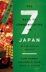Seven Keys to Communicating in Japan - An Intercultural Approach (ISBN: 9781626164772)
