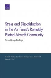 Stress and Dissatisfaction in the Air Force's Remotely Piloted Aircraft Community - Focus Group Findings (ISBN: 9780833096890)
