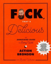 F*ck, That's Delicious - Action Bronson (ISBN: 9781419726552)