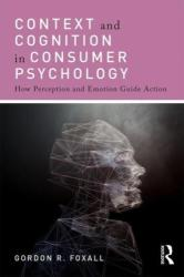 Context and Cognition in Consumer Psychology - How Perception and Emotion Guide Action (ISBN: 9781138778207)