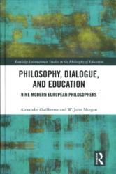 Philosophy, Dialogue, and Education - Nine Modern European Philosophers (ISBN: 9781138831490)