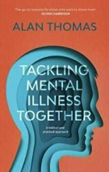 Tackling Mental Illness Together - Alan Thomas (ISBN: 9781783595594)