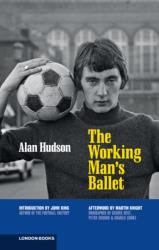 Working Man's Ballet - Alan Hudson (ISBN: 9780956815590)