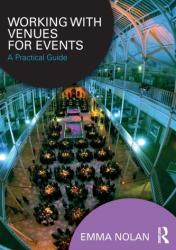 Working with Venues for Events - A Practical Guide (ISBN: 9781138944534)